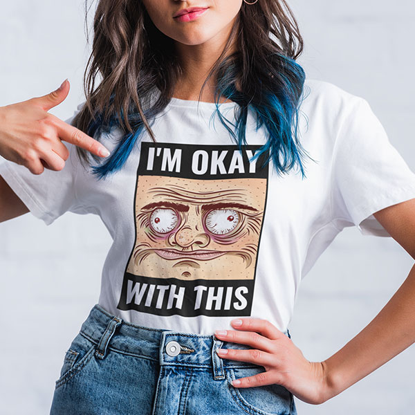 i'm ok with this t-shirt