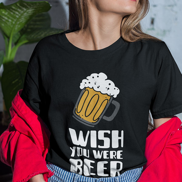 wish you were beer t-shirt woman